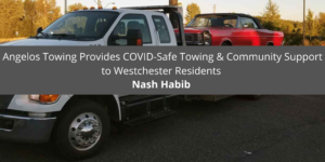 Angelos Towing Provides COVID-Safe Towing & Community Support to Westchester Residents